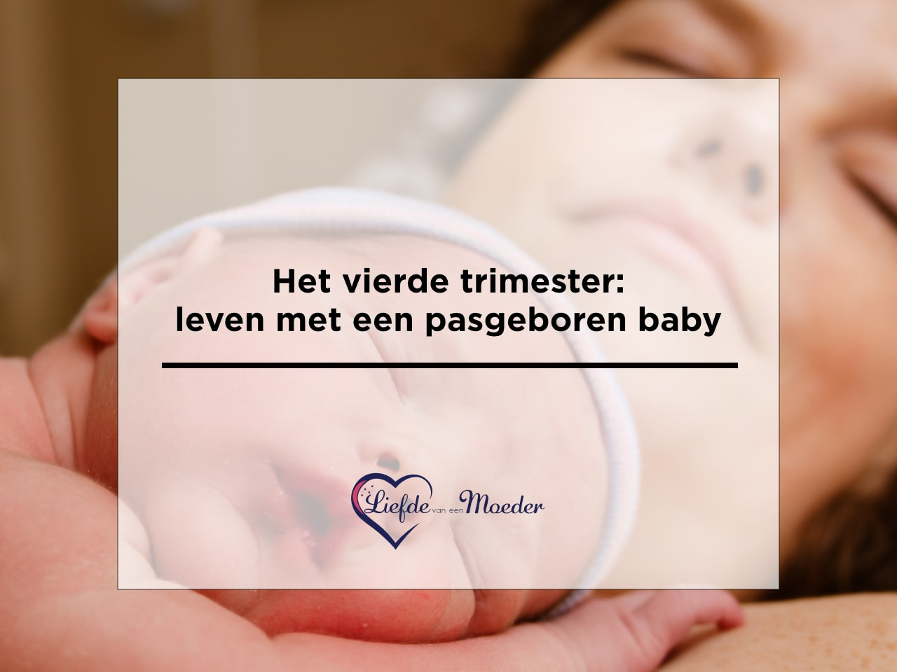 Het vierde trimester: leven met een pasgeboren baby